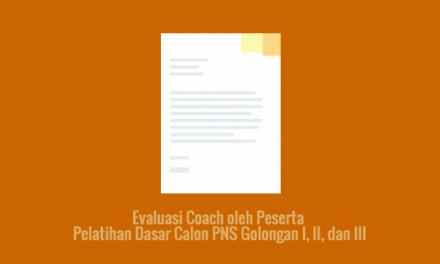 [SAMPEL] Evaluasi Coach oleh Peserta Pelatihan Dasar Calon PNS Golongan I, II, dan III
