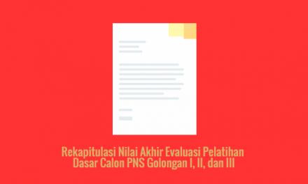 [SAMPEL] Rekapitulasi Nilai Akhir Evaluasi Pelatihan Dasar Calon PNS Golongan I, II, dan III