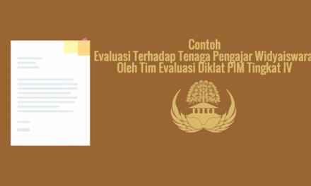 [SAMPEL] Evaluasi Terhadap Tenaga Pengajar Widyaiswara Oleh Tim Evaluasi Diklat PIM Tingkat IV